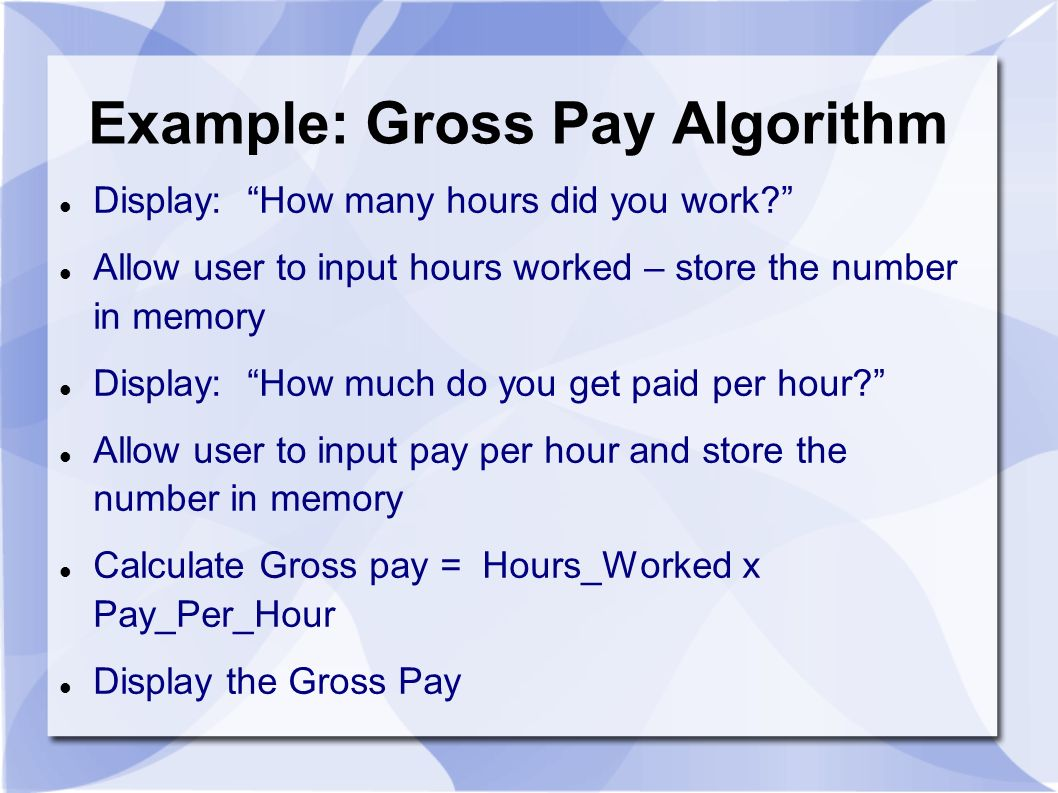 Example: Gross Pay Algorithm