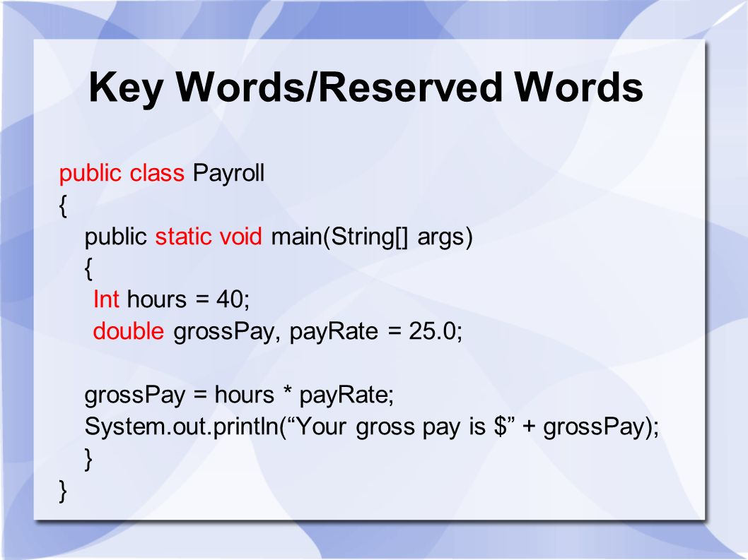 Key Words/Reserved Words
