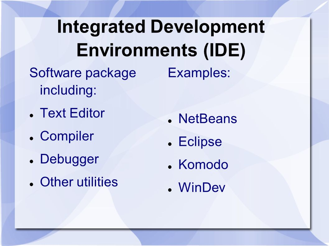 Integrated Development Environments (IDE)