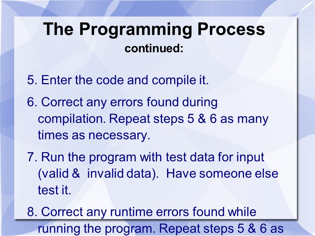 The Programming Process continued: