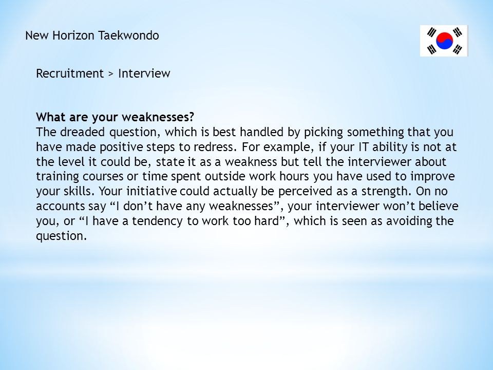 New Horizon Taekwondo Recruitment > Interview. What are your weaknesses