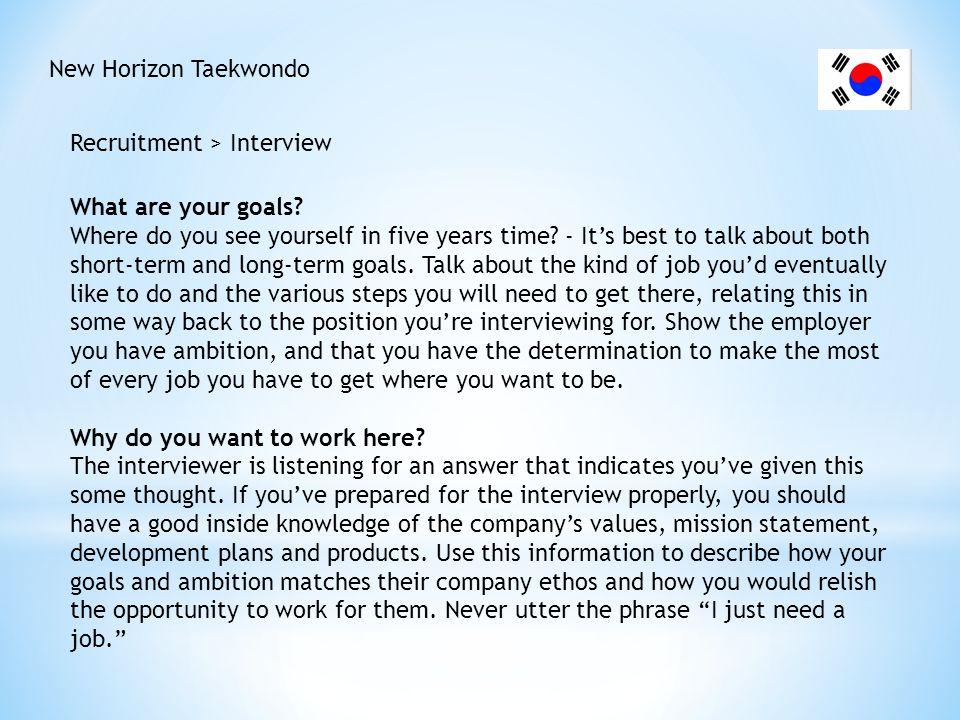 New Horizon Taekwondo Recruitment > Interview. What are your goals