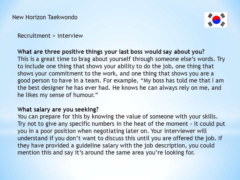 New Horizon Taekwondo Recruitment > Interview. What are three positive things your last boss would say about you