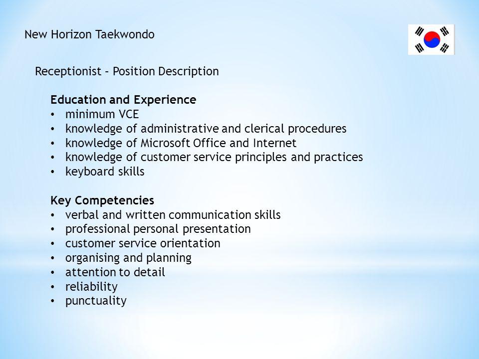 New Horizon Taekwondo Receptionist – Position Description. Education and Experience. minimum VCE.