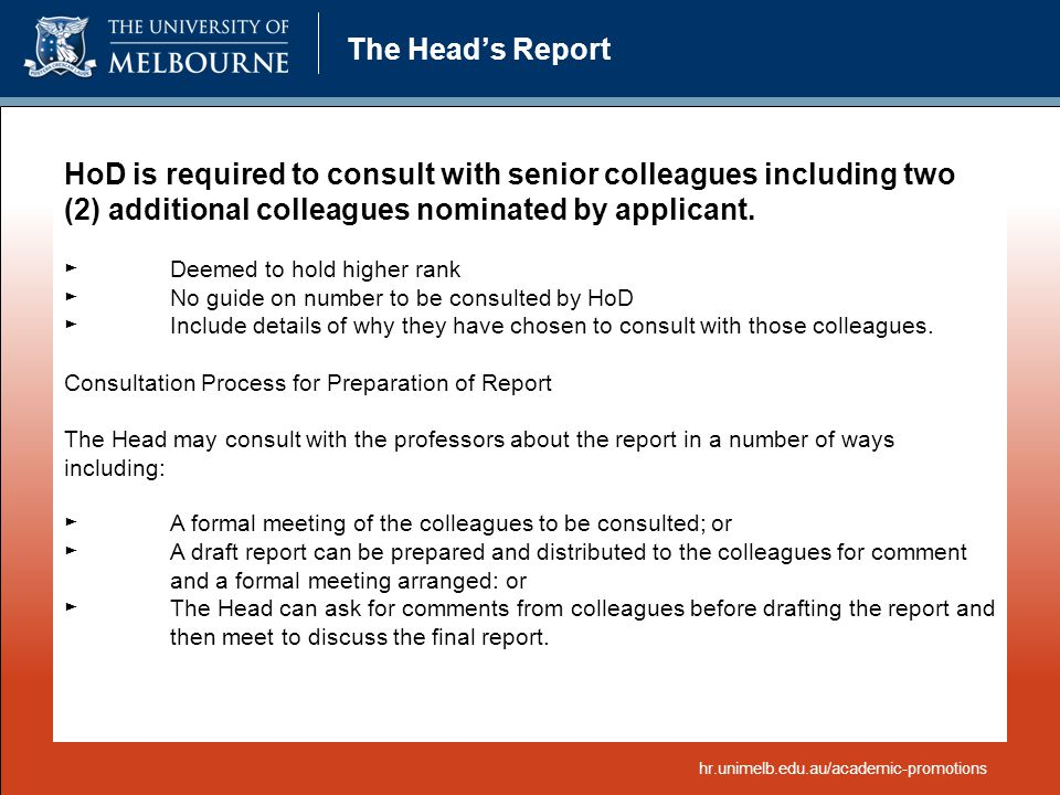 The Head's Report HoD is required to consult with senior colleagues including two (2) additional colleagues nominated by applicant.