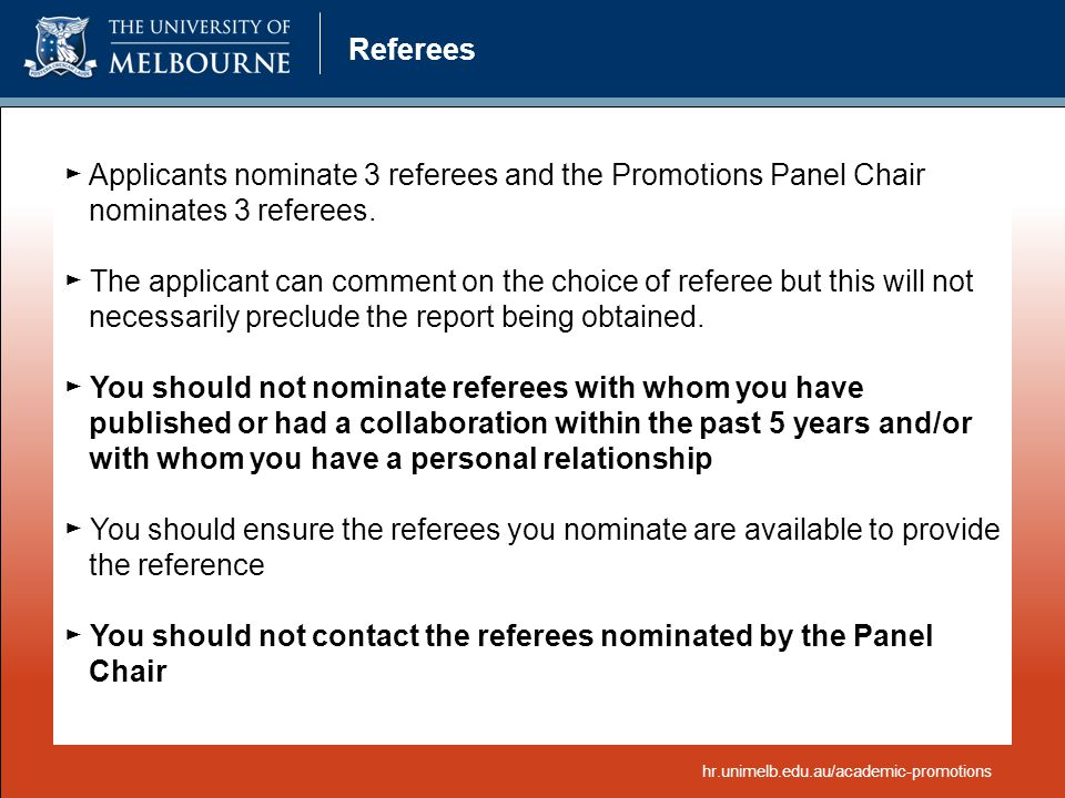► Applicants nominate 3 referees and the Promotions Panel Chair