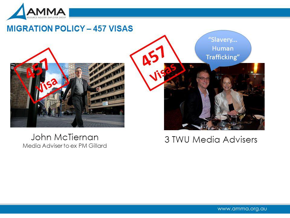 457 457 Visas Visa John McTiernan Media Adviser to ex PM Gillard