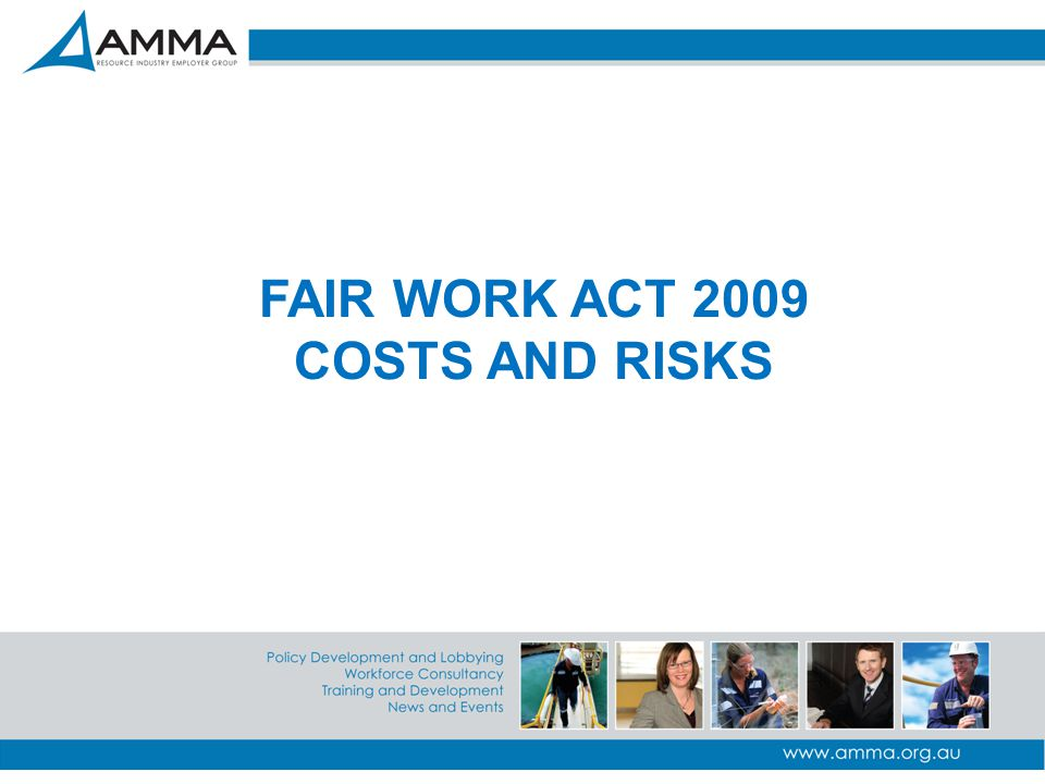 FAIR WORK ACT 2009 COSTS AND RISKS