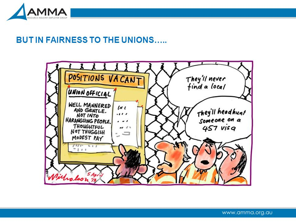 BUT IN FAIRNESS TO THE UNIONS…..