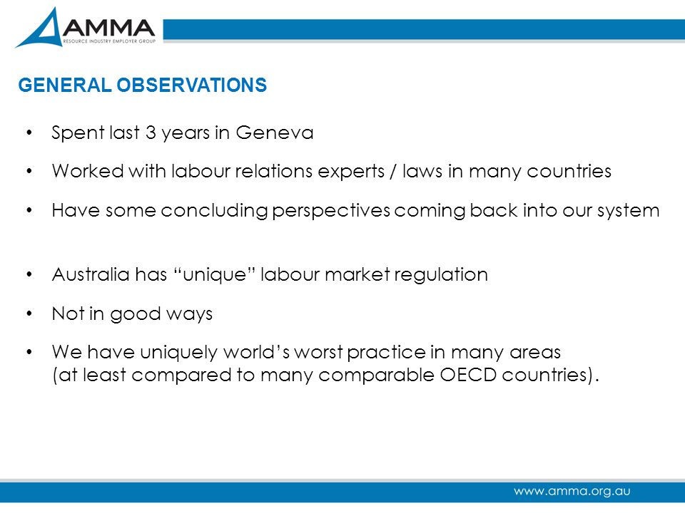 GENERAL OBSERVATIONS Spent last 3 years in Geneva. Worked with labour relations experts / laws in many countries.