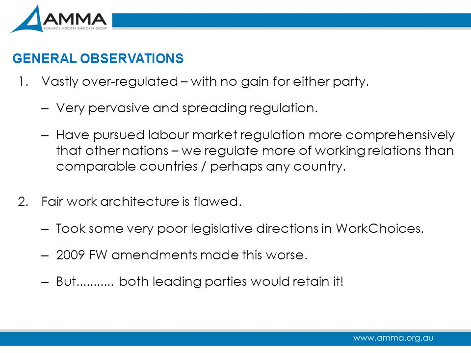 GENERAL OBSERVATIONS Vastly over-regulated – with no gain for either party. Very pervasive and spreading regulation.