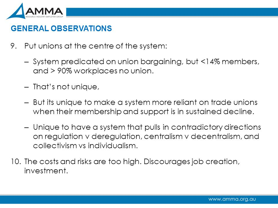 GENERAL OBSERVATIONS Put unions at the centre of the system: