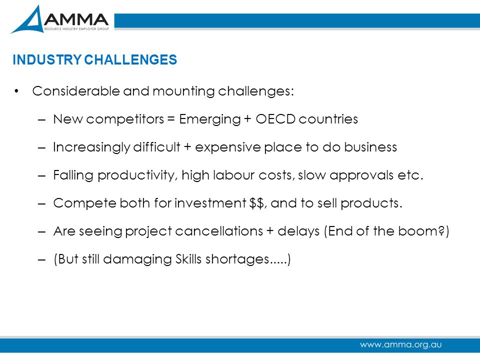 INDUSTRY CHALLENGES Considerable and mounting challenges: New competitors = Emerging + OECD countries.