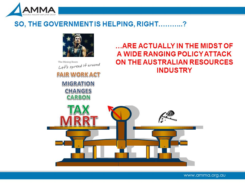 A WIDE RANGING POLICY ATTACK ON THE AUSTRALIAN RESOURCES INDUSTRY