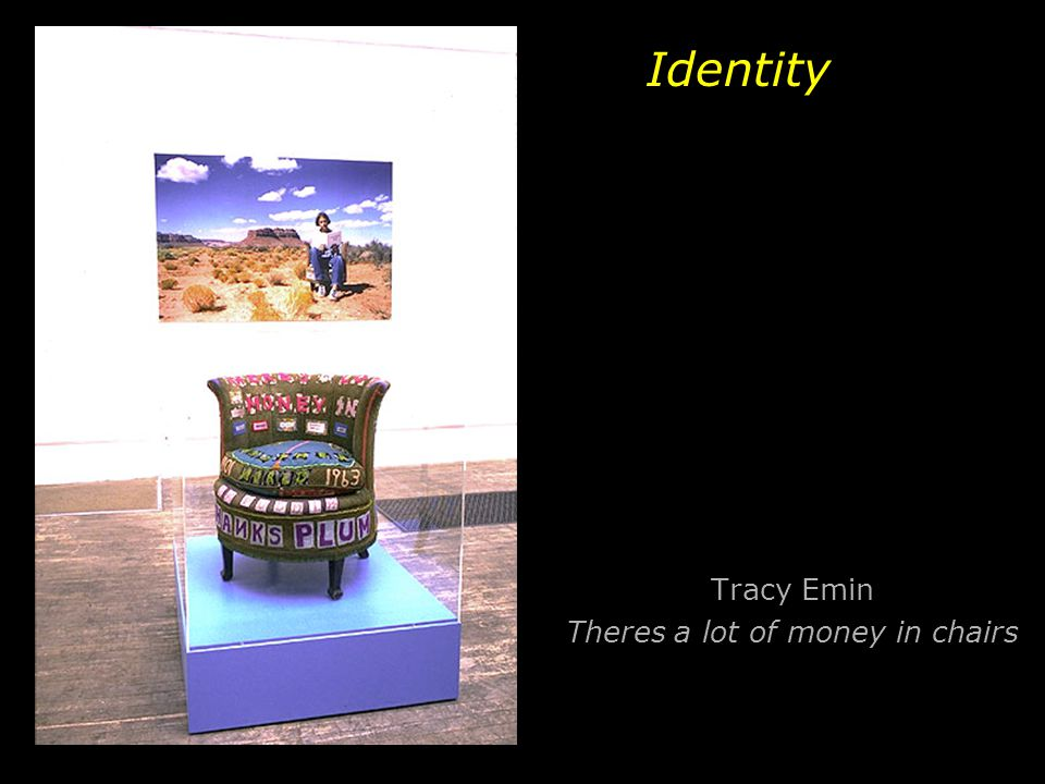 Tracy Emin Theres a lot of money in chairs