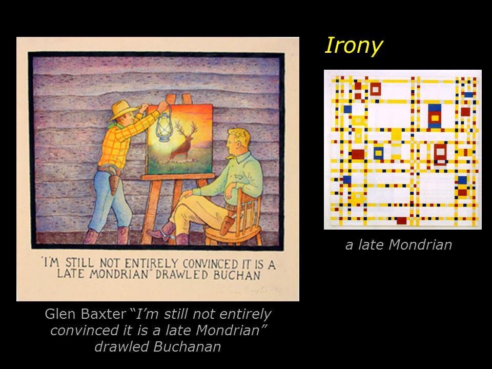 Irony a late Mondrian.