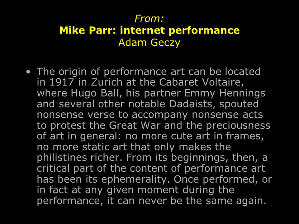 From: Mike Parr: internet performance Adam Geczy