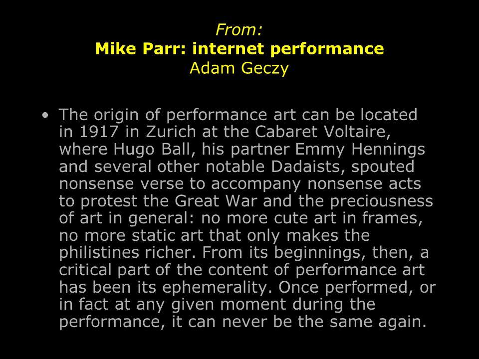 From: Mike Parr: internet performance Adam Geczy