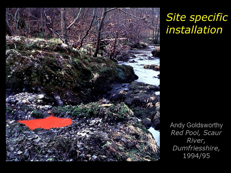 Andy Goldsworthy Red Pool, Scaur River, Dumfriesshire, 1994/95