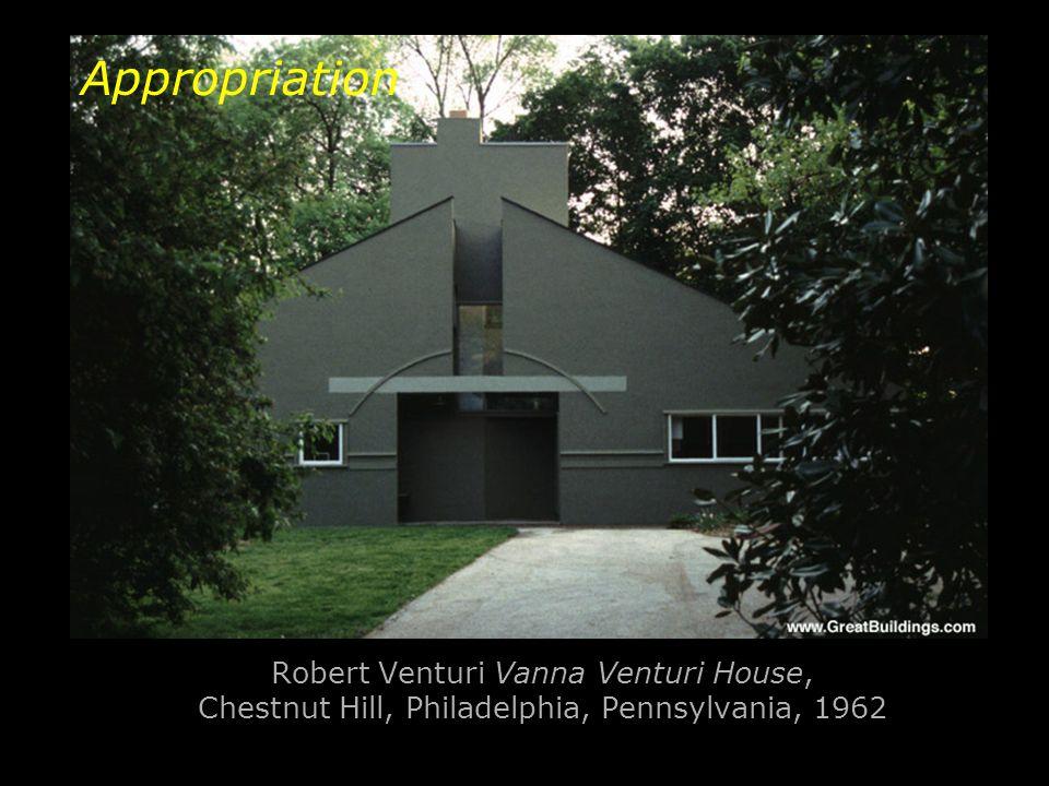 Appropriation Robert Venturi Vanna Venturi House, Chestnut Hill, Philadelphia, Pennsylvania, 1962