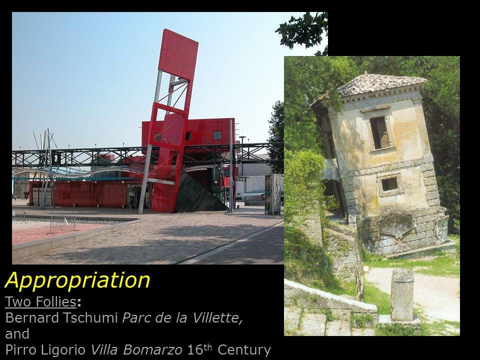Appropriation Two Follies: Bernard Tschumi Parc de la Villette, and