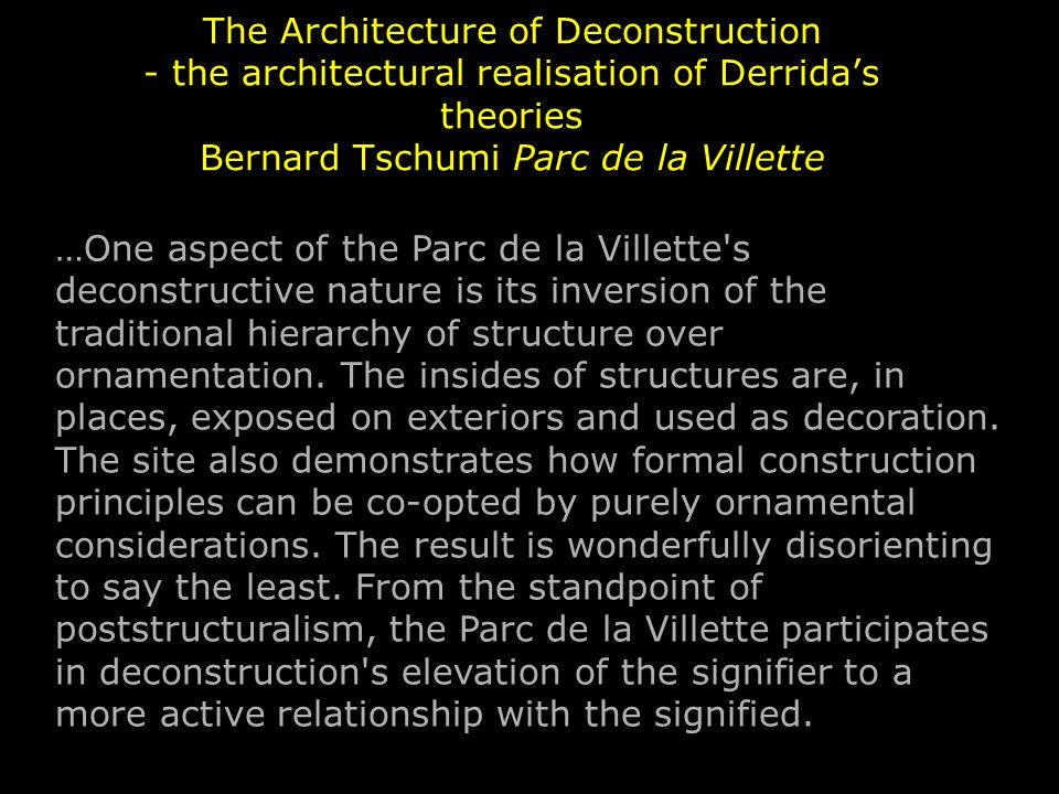 The Architecture of Deconstruction - the architectural realisation of Derrida's theories Bernard Tschumi Parc de la Villette