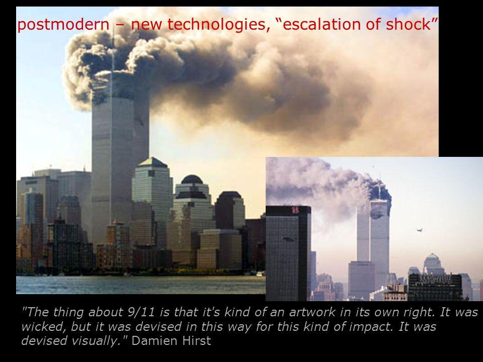 postmodern – new technologies, escalation of shock
