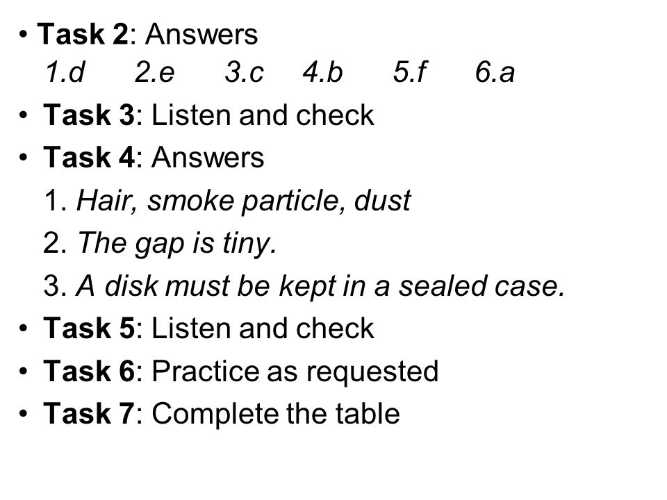 Task 2: Answers 1.d 2.e 3.c 4.b 5.f 6.a. Task 3: Listen and check. Task 4: Answers.