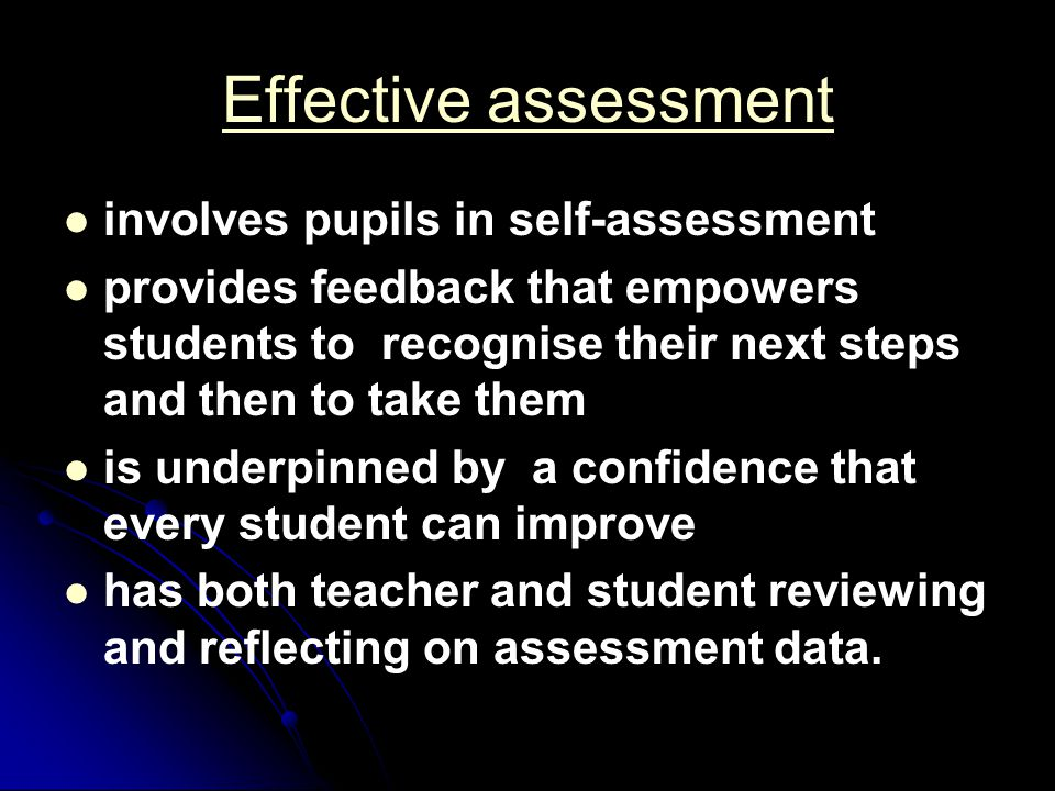 Effective assessment involves pupils in self-assessment