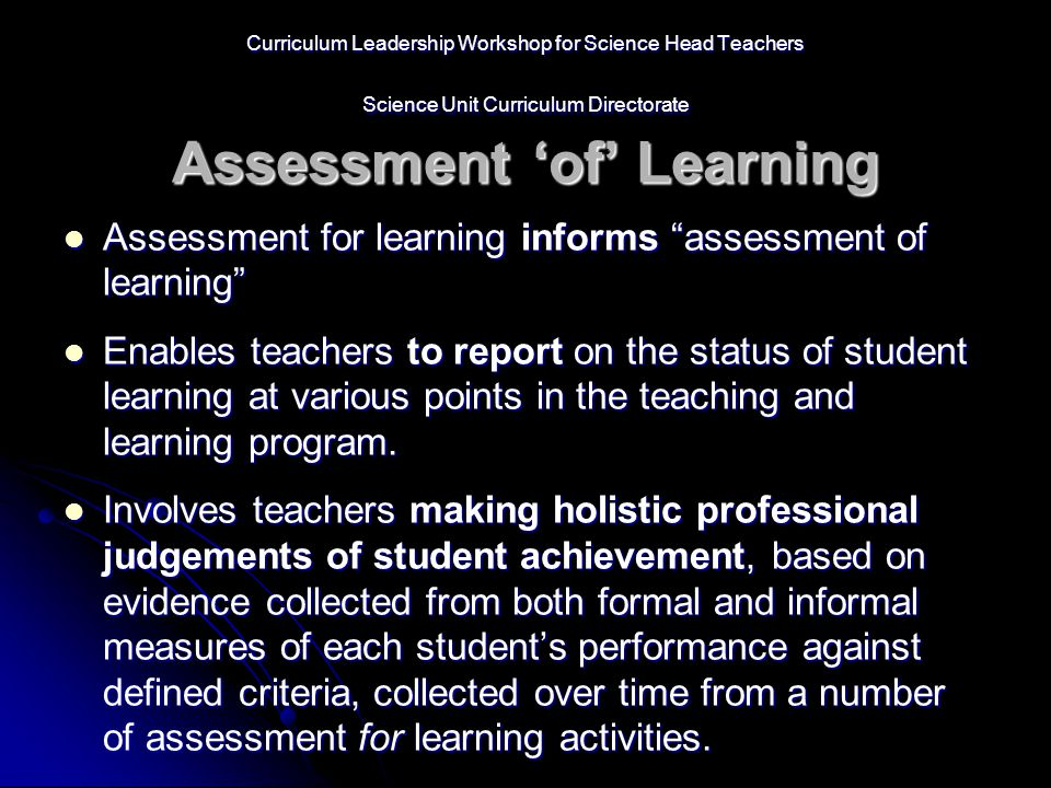Assessment for learning informs assessment of learning