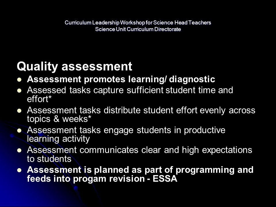Quality assessment Assessment promotes learning/ diagnostic