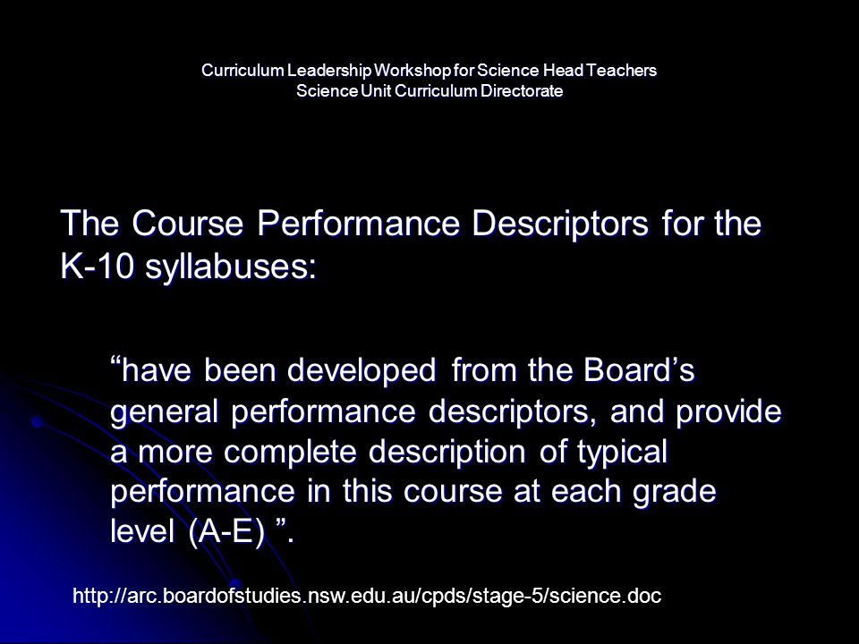 The Course Performance Descriptors for the K-10 syllabuses: