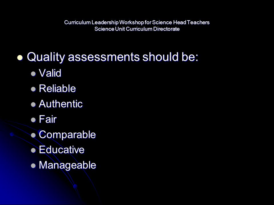 Quality assessments should be: