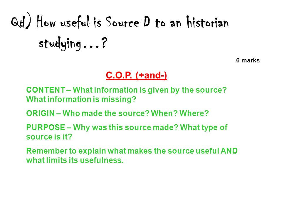 Qd) How useful is Source D to an historian studying…