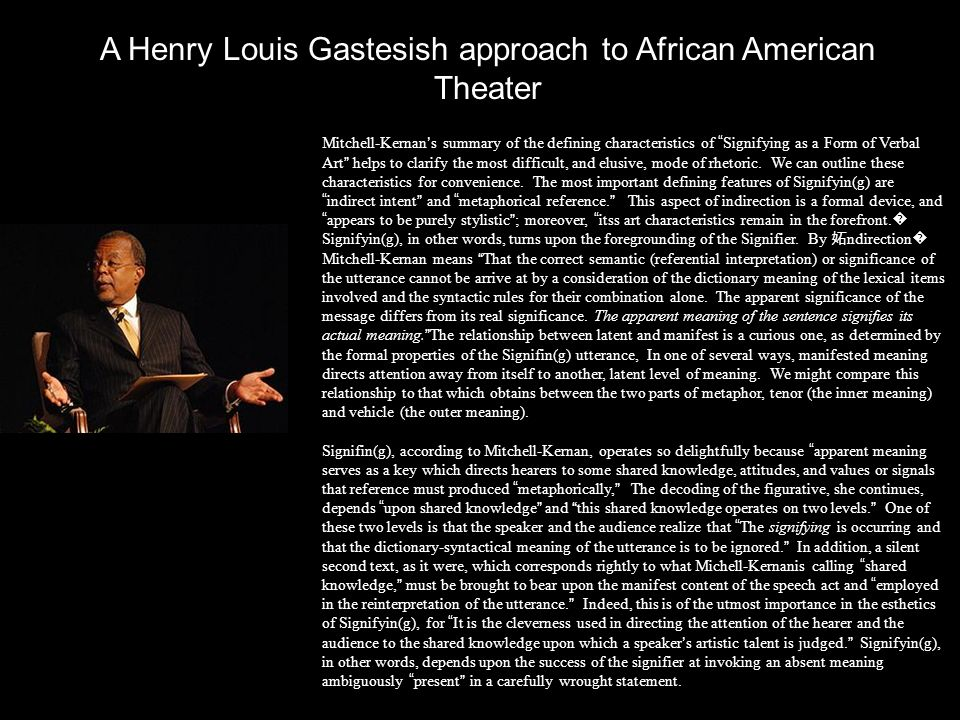 A Henry Louis Gastesish approach to African American Theater