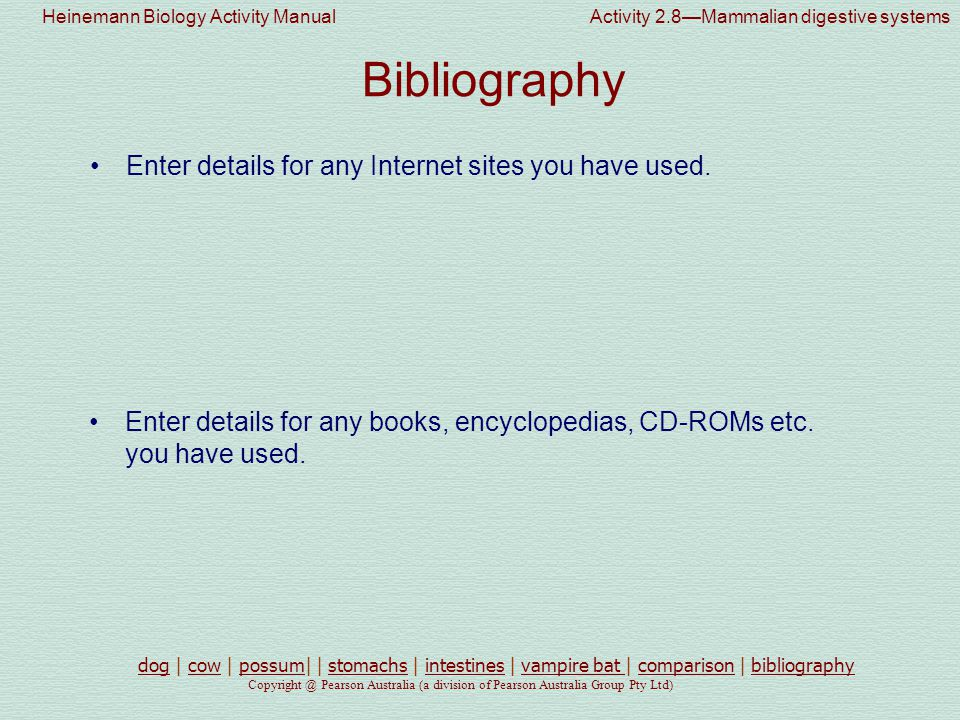 Bibliography Enter details for any Internet sites you have used.