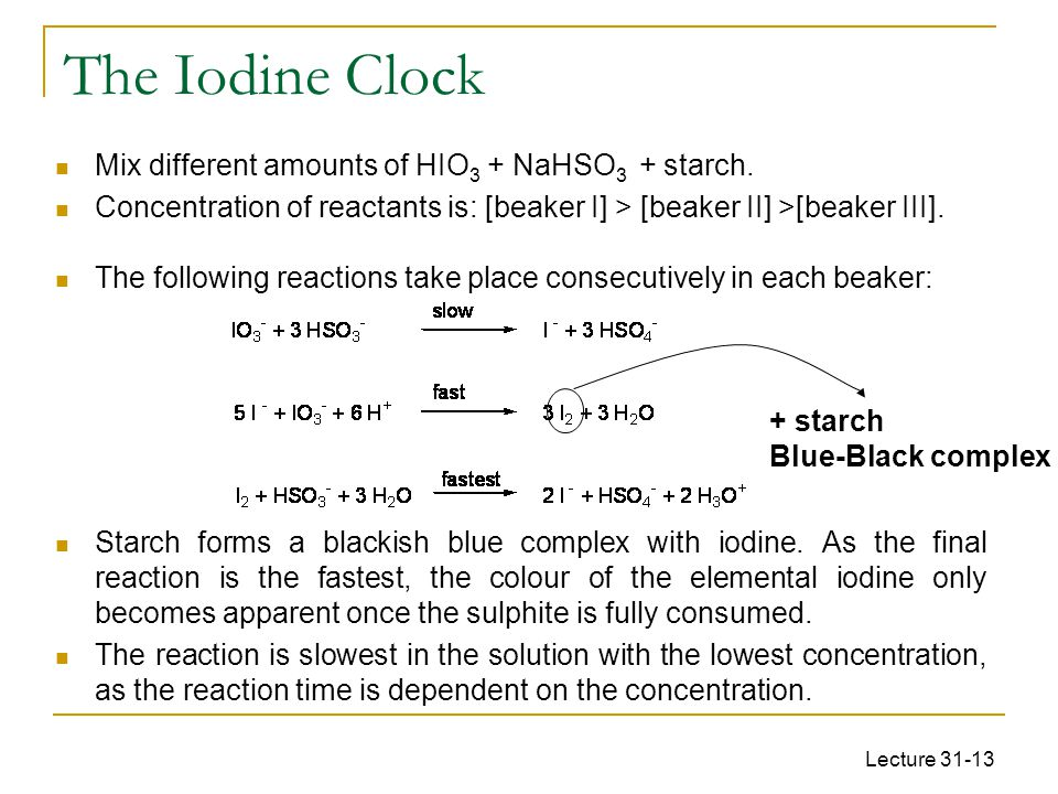 The Iodine Clock Mix different amounts of HIO3 + NaHSO3 + starch.