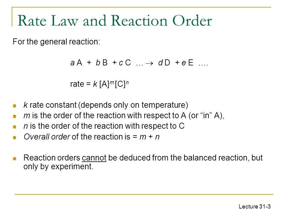 reaction order and rate laws Example: if the rate law for the non-elementary reaction is found to be then the reaction is said to be 2nd order in a, 1st order in b, and.