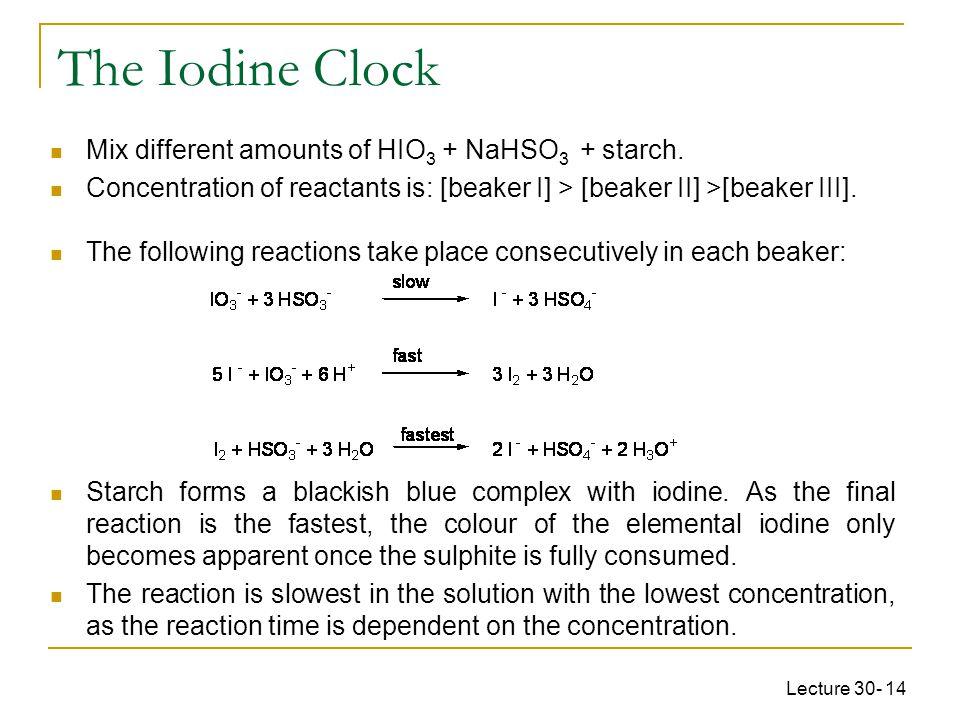 The Iodine Clock Mix different amounts of HIO3 + NaHSO3 + starch.