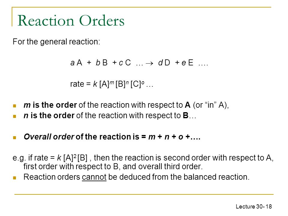 Reaction Orders For the general reaction: