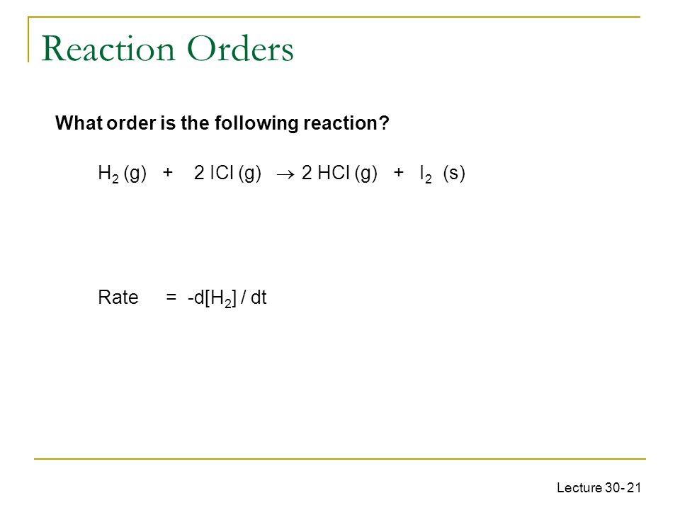 Reaction Orders What order is the following reaction