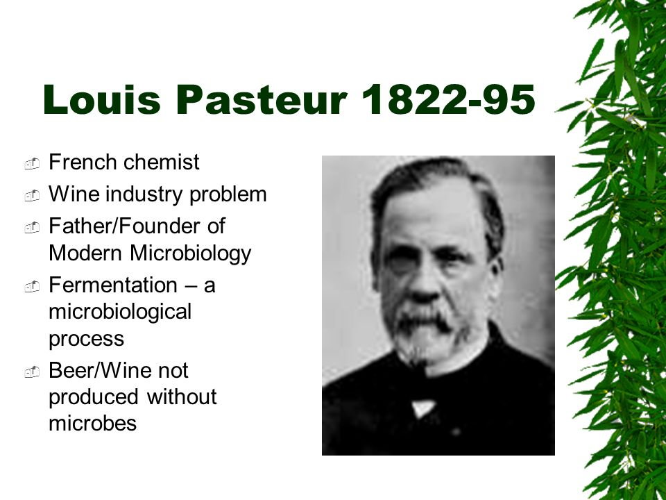 Louis Pasteur 1822-95 French chemist Wine industry problem