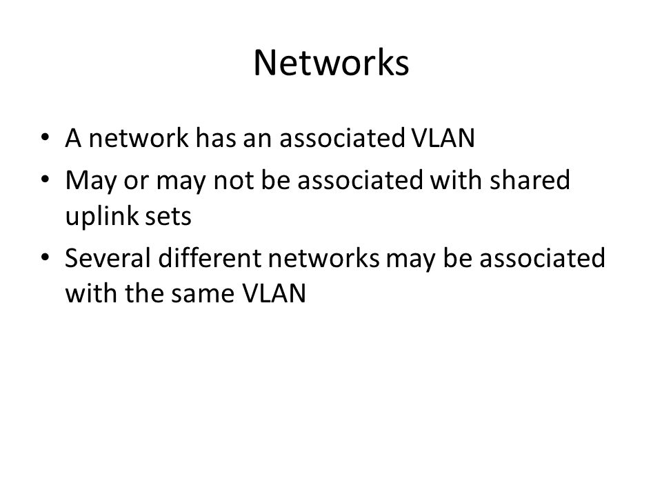 Networks A network has an associated VLAN