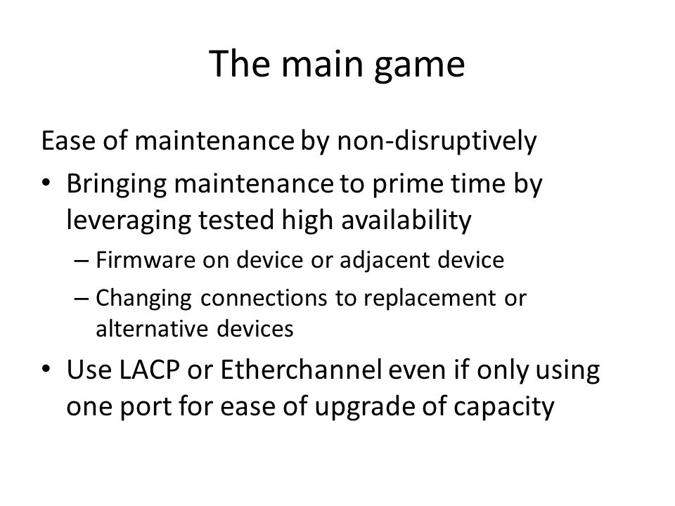 The main game Ease of maintenance by non-disruptively