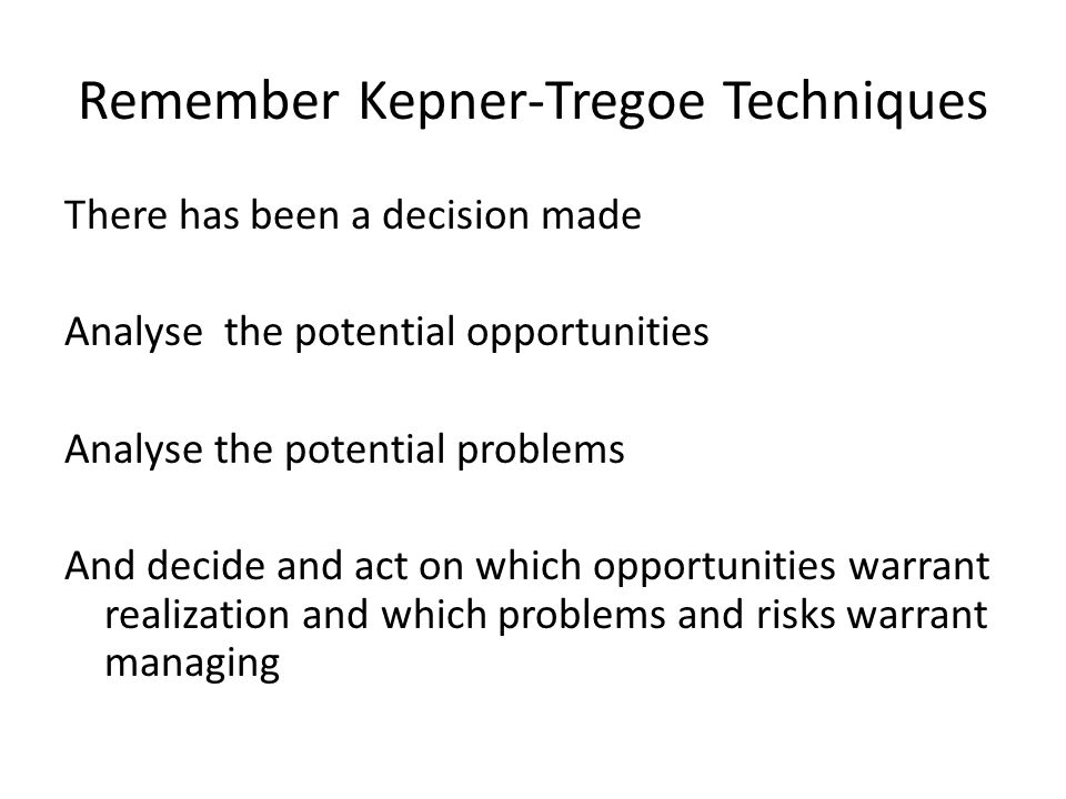 Remember Kepner-Tregoe Techniques