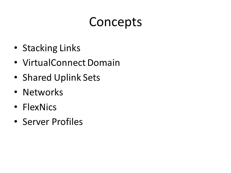 Concepts Stacking Links VirtualConnect Domain Shared Uplink Sets