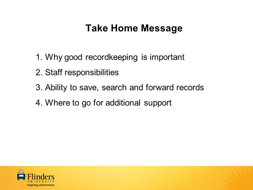 Take Home Message Why good recordkeeping is important