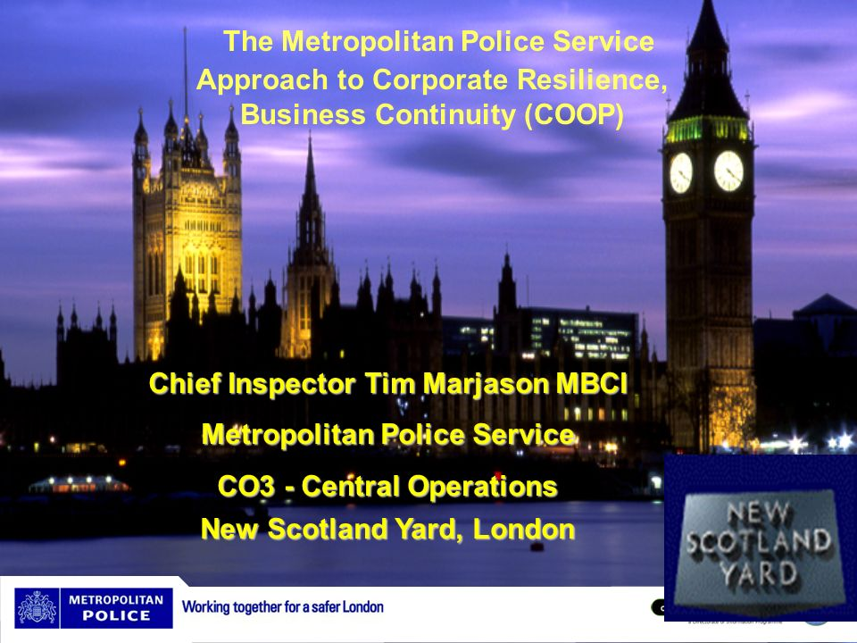 The Metropolitan Police Service Approach to Corporate Resilience, Business Continuity (COOP)