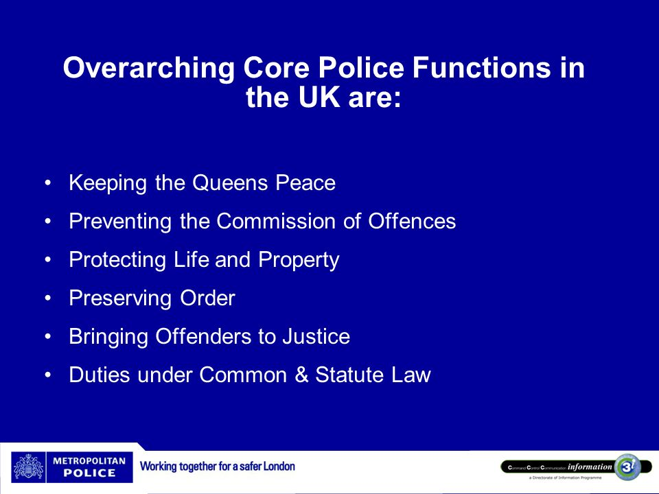 Overarching Core Police Functions in the UK are: