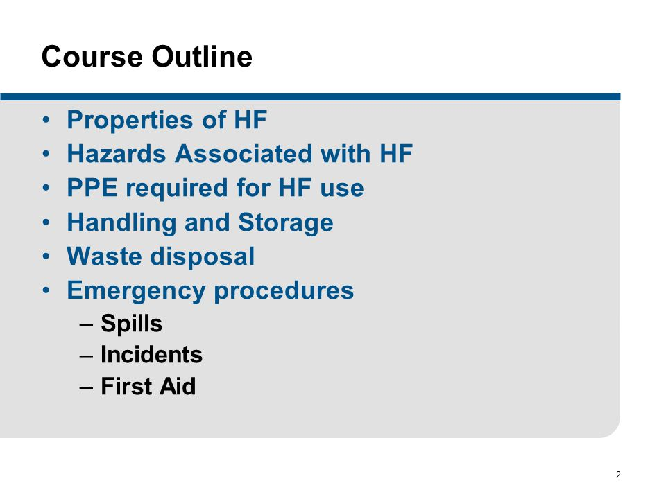 Course Outline Properties of HF Hazards Associated with HF